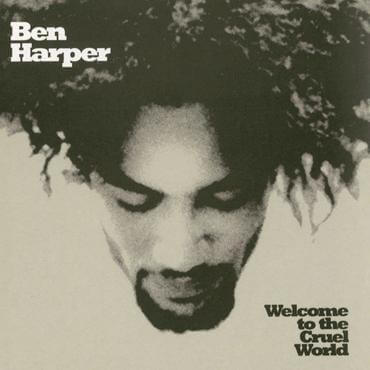 Ben Harper Welcome To The Cruel World Sister Ray