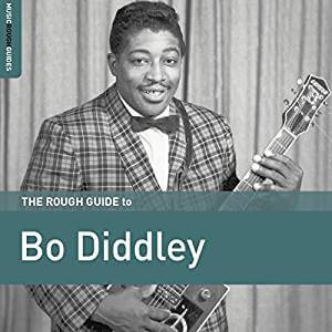 Bo Diddley Rough Guide Sister Ray