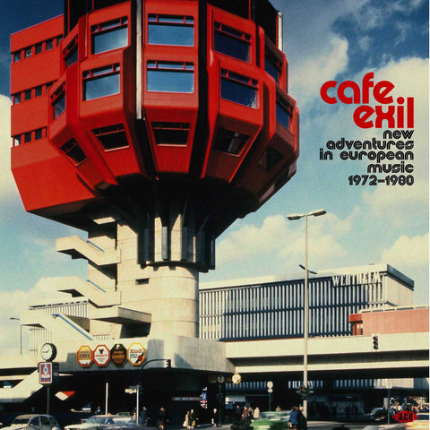 Cafe Exil - New Adventures In European Music 1972-1980