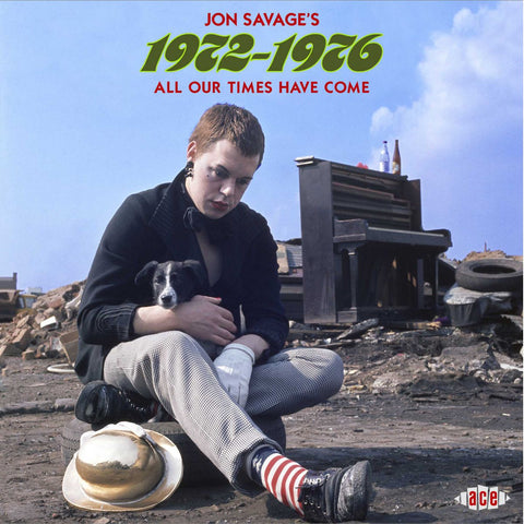 Jon Savage's 1972-1976 All Our Times Have Come