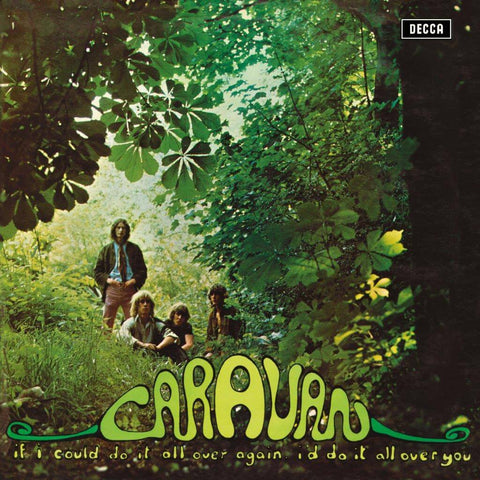 Caravan If I Could Do It All Over Again, I'd Do It All Over You Sister Ray