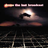 Doves The Last Broadcast Sister Ray