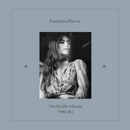 Emmylou Harris The Studio Albums 1980-83 Sister Ray