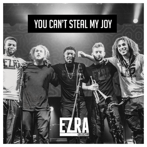 Ezra Collective You Can't Steal My Joy Sister Ray