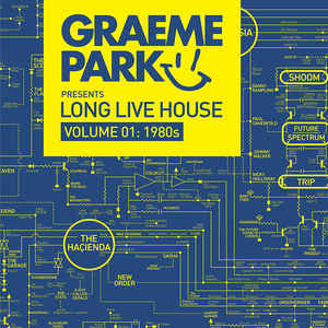 Graeme Park Presents Long Live House Vol 1 80's