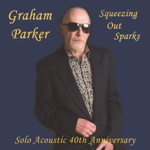GRAHAM PARKER SQUEEZING OUT SPARKS SOLO ACOUSTIC Sister Ray