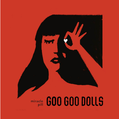 Goo Goo Dolls Miracle Pill Sister Ray