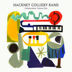 Hackney Colliery Band Collaborations Vol 1 Sister Ray