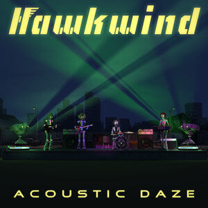 Hawkwind Acoustic Daze Sister Ray