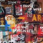 House Of Love She Paints Words In Red Sister Ray