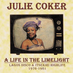 JULIE COKER A LIFE IN THE LIMELIGHT LAGOS DISCO & ITSEKIRI HIGHLIFE Sister Ray