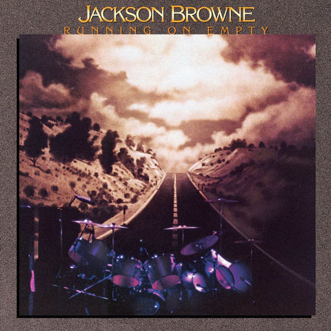Jackson Browne Running On Empty Sister Ray