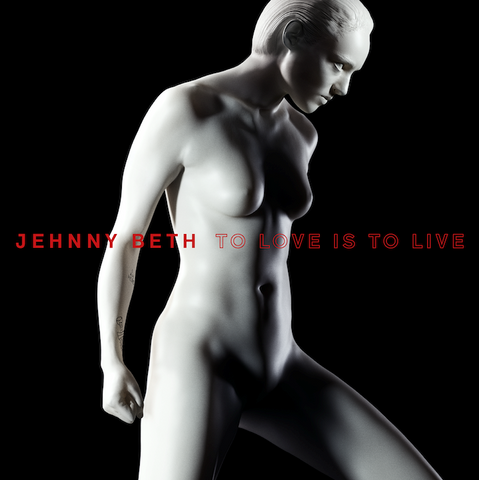 Jehnny Beth To Love Is To Live 0602508733802 Worldwide