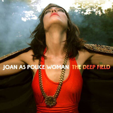 Joan As Police Woman The Deep Field Sister Ray