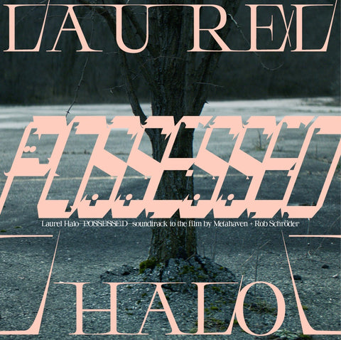 Laurel Halo Possessed – Soundtrack To The Film By Metahaven