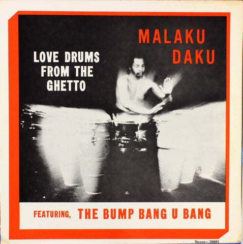 Malaku Daku Love Drums From The Ghetto Limited LP