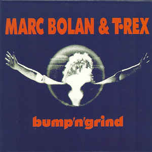 Marc Bolan & T.Rex Bump N Grind Sister Ray