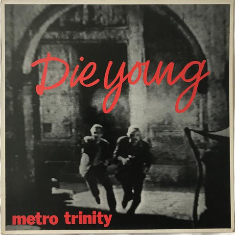 Metro Trinity Die Young EP Limited 7 0604565365279 Worldwide