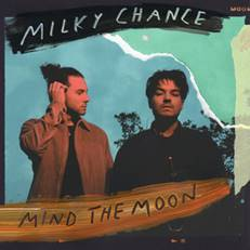 Milky Chance Mind The Moon Sister Ray