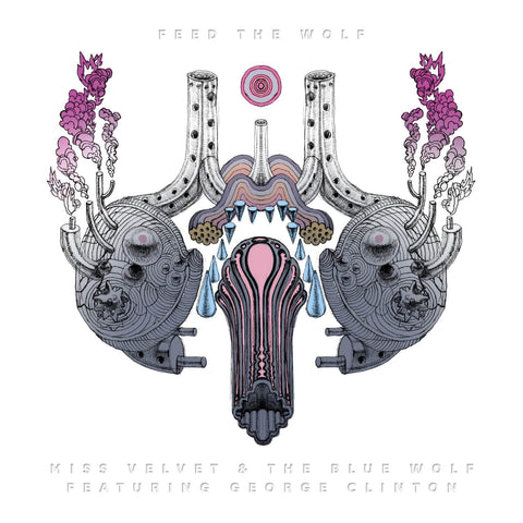 Miss Velvet & The Blue Wolf Feed The Wolf Sister Ray