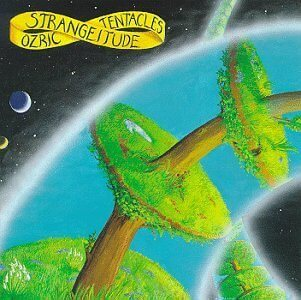 Ozric Tentacles Strangeitude Sister Ray