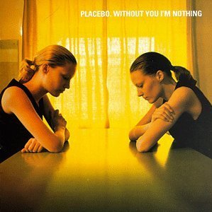 Placebo Without You I'm Nothing Sister Ray