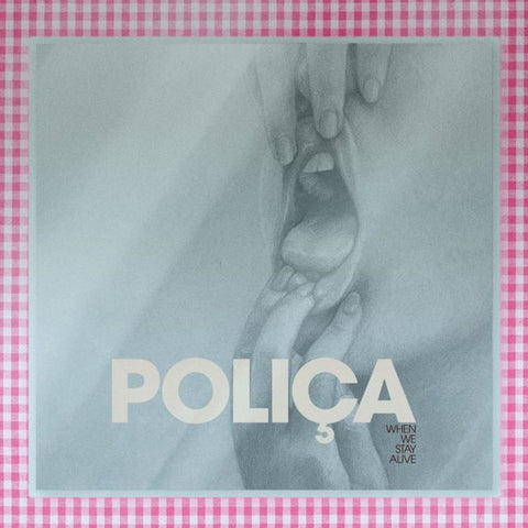 Poliça When We Stay Alive 5056340100417 Worldwide Shipping