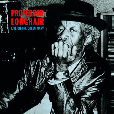 Professor Longhair Live On The Queen Mary Sister Ray