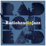 RADIOHEAD IN JAZZ Sister Ray
