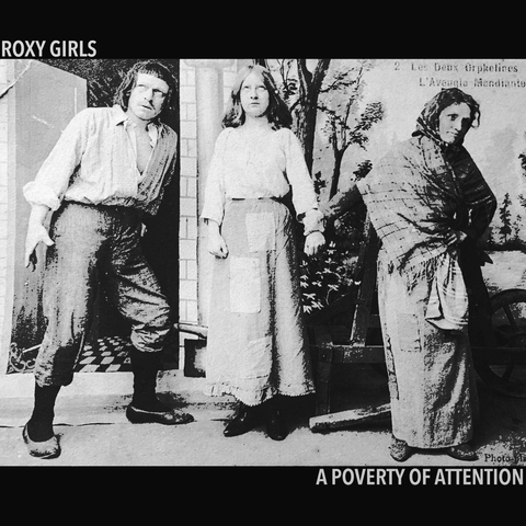 Roxy Girls A Poverty Of Attention Sister Ray