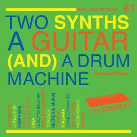 Soul Jazz Records Presents...Two Synths A Guitar (And) A Drum Machine: Post Punk Dance Vol.1