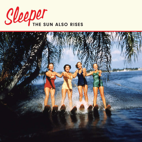 SLEEPER THE SUN ALSO RISES Sister Ray