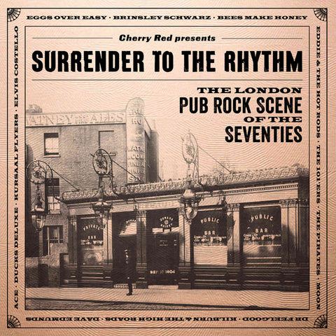 Surrender To The Rhythm: The London Pub Rock Scene Of The Seventies