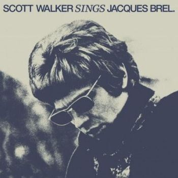 Scott Walker Sings Jacques Brel Sister Ray