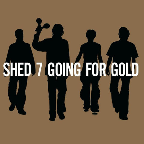 Shed-Seven-Going For Gold Sister Ray