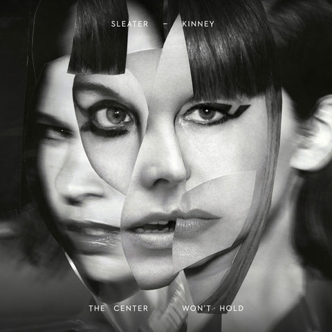 Sleater-Kinney The Center Won't Hold Sister Ray