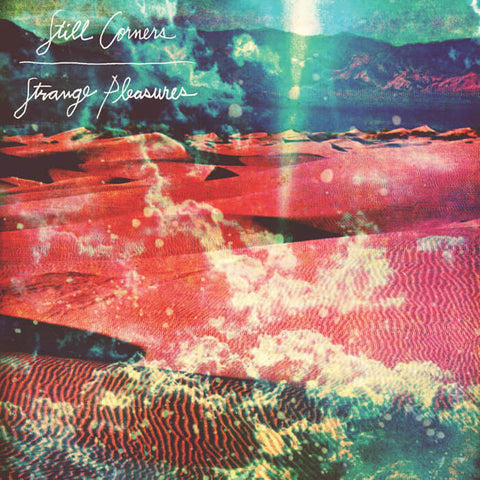 Still Corners Strange Pleasures Sister Ray