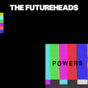 The Futureheads Powers Sister Ray