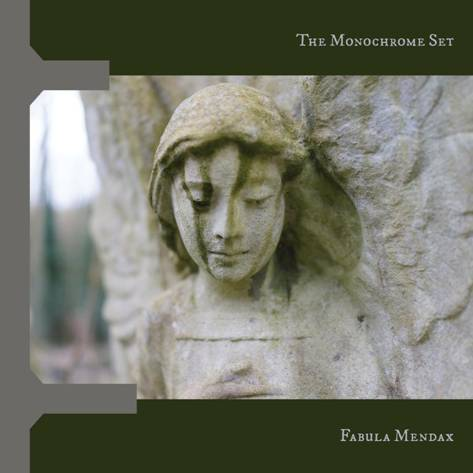 The Monochrome Set Fabula Mendax Sister Ray