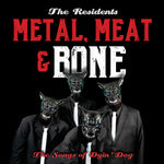 Metal, Meat & Bone: The Songs Of Dyin' Dog