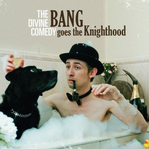 The Divine Comedy Bang Goes The Knighthood 5024545892314