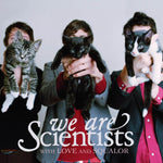 WE ARE SCIENTISTS WITH LOVE AND SQUALOR Sister Ray