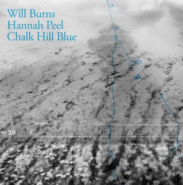 Will Burns & Hannah Peel Chalk_Hill_Blue Sister Ray