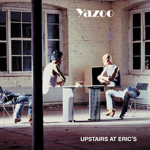 Yazoo Upstairs At Erics Sister Ray