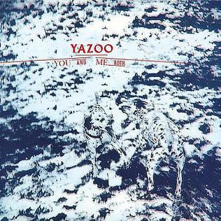 Yazoo You And Me Both Sister Ray
