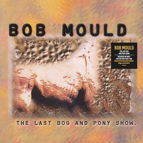 Bob Mould The Last Dog And Pony Show Limited LP