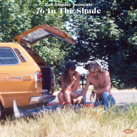 BOB STANLEY PRESENTS 76 IN THE SHADE