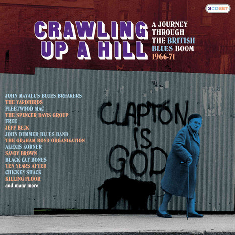 CRAWLING UP A HILL - A JOURNEY THROUGH THE BRITISH BLUES BOOM 1966-71