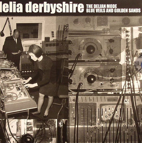 Delia Derbyshire The Delian Mode / Blue Veils And Golden