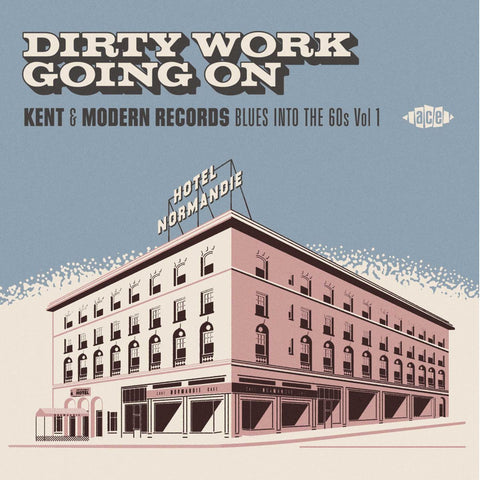 Various Artists DIRTY WORK GOING ON - KENT & MODERN RECORDS